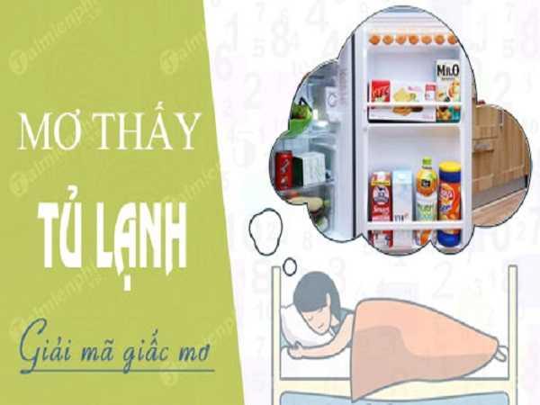 Tổng hợp ý nghĩa giấc mơ thấy tủ lạnh