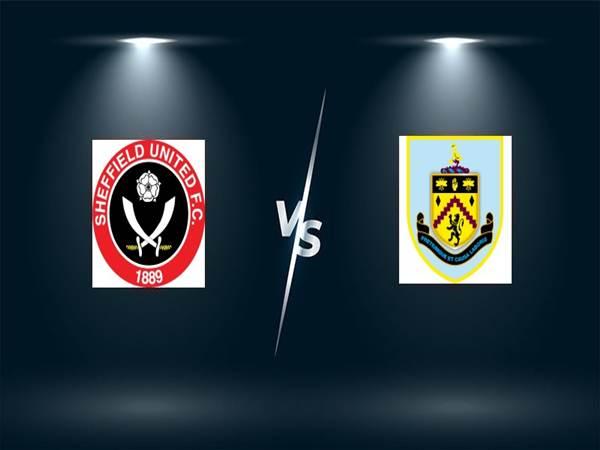 Nhận định Sheffield United vs Burnley (22h00 ngày 23/5)